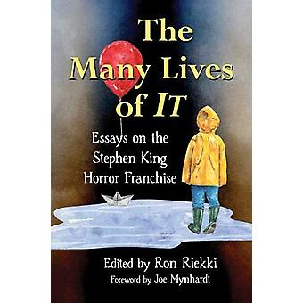 The Many Lives of It - Essays on the Stephen King Horror Franchise by