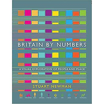 Britain by Numbers - A Visual Exploration of People and Place by Stuar