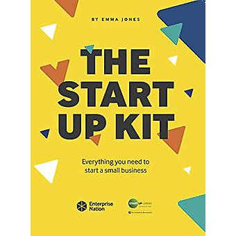 The StartUp Kit - Everything you need to start a small business by Emm