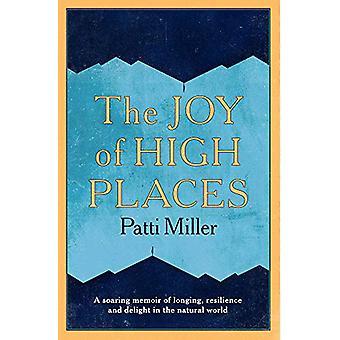 Glädjen av höga platser av Patti Miller - 9781742236513 Bok