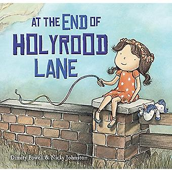At the End of Holyrood Lane by Dimity Powell - 9781925820454 Book
