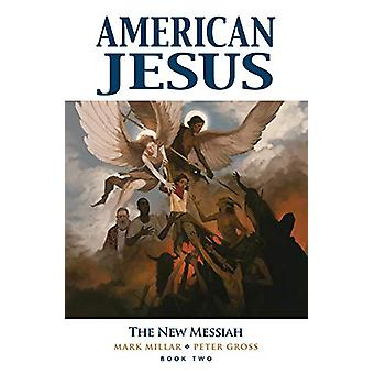 American Jesus Volume 2 - The New Messiah by Mark Millar - 97815343151