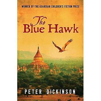 The Blue Hawk by Peter Dickinson - 9781504014939 Book