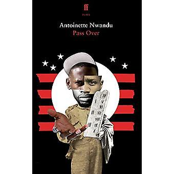 Pass Over by Antoinette Nwandu - 9780571361762 Book