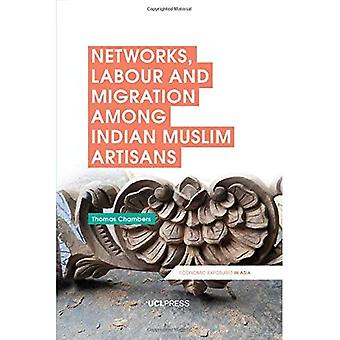 Networks, Labour and Migration Among Indian Muslim Artisans