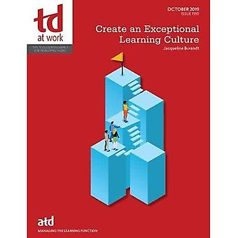 Create an Exceptional Learning Culture (TD at Work (formerly Infoline))