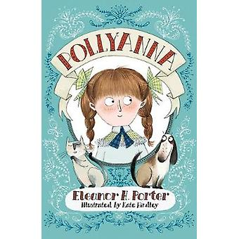 Pollyanna Illustrated by Kate Hindley Alma Junior Classics