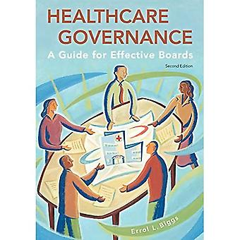 Healthcare Governance: A Guide for Effective Boards (ACHE Management)