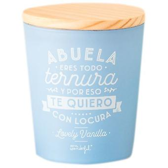 Mr. Wonderful Vela Abuela You Are All Tenderness and for That I Love You With Madness