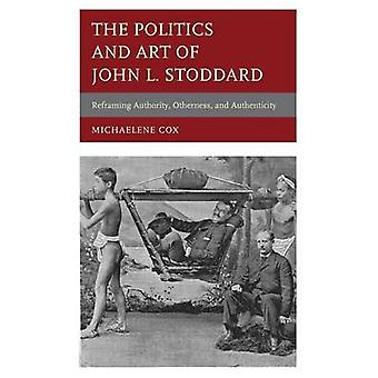 The Politics and Art of John L. Stoddard - Reframing Authority - Altro