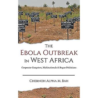 The Ebola Outbreak in West Africa - Corporate Gangsters - Multinationa
