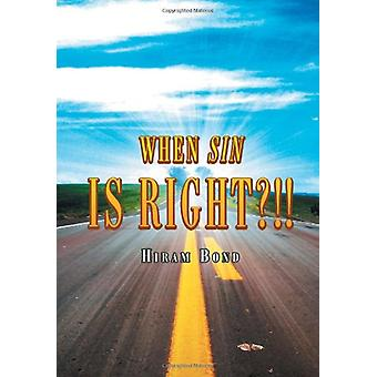 When Sin Is Right?!! by Hiram Bond - 9781465391469 Book