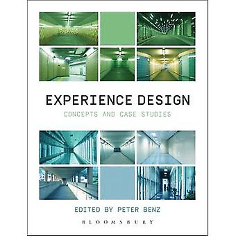 Experience Design - Concepts and Case Studies by Peter Benz - 97814725