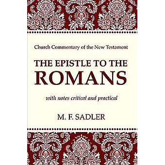 The Epistle to the Romans by M F Sadler - 9781625649690 Book