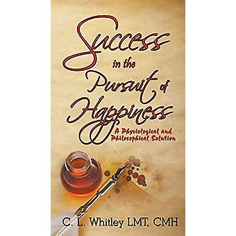 Success in the Pursuit of Happiness - A Physiological and Philosophica
