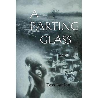 A Parting Glass by Tess Banion - 9781941237199 Book