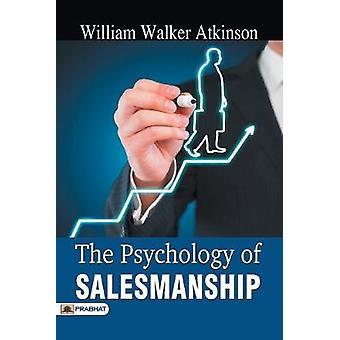 The Psychology of Salesmanship by William Atkinson Walker - 978935266