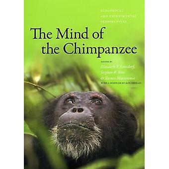 The Mind of the Chimpanzee - Ecological and Experimental Perspectives