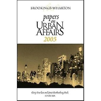 BrookingsWharton Papers on Urban Affairs by Edited by Gary Burtless & Edited by Janet Rothenberg Pack