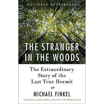 The Stranger in the Woods Het buitengewone verhaal van de laatste ware kluizenaar door Michael Finkel