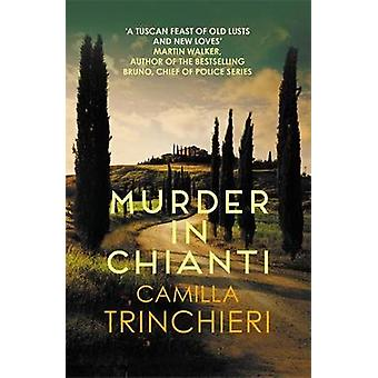 Murder in Chianti The enthralling Tuscan mystery Italian Mysteries Italian Mysteries 1
