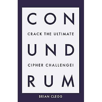 Conundrum Crack the Ultimate Cipher Challenge