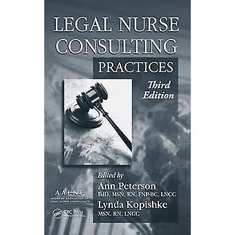Legal Nurse Consulting Third Edition 2 Volume Set by Edited by Lynda Kopishke & Edited by Ann M Peterson