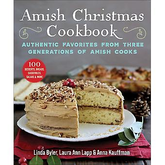 Amish Christmas Cookbook  Authentic Favorites from Three Generations of Amish Cooks by Linda Byler & Laura Anne Lapp