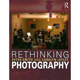 Repenser la photographie par Peter Smith
