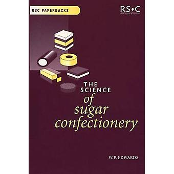 The Science of Sugar Confectionery by Edwards & William P