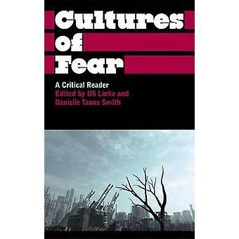 Cultures of Fear - A Critical Reader by Uli Linke - Danielle Taana Smi