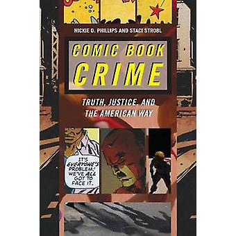 Comic Book Crime - Truth - Justice - and the American Way by Nickie D.