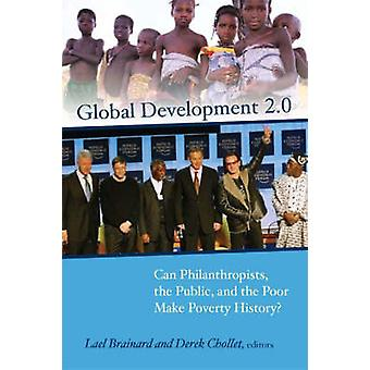 Global Development 2.0 - Can Philanthropists - the Public - and the Po