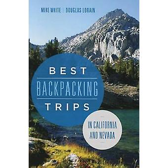 Best Backpacking Trips in California and Nevada by Mike White - Dougl