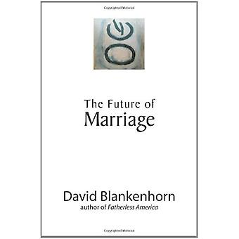 The Future of Marriage by David Blankenhorn - 9781594030819 Book