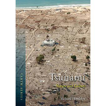 Tsunami - Nature and Culture by Richard Hamblyn - 9781780233475 Book