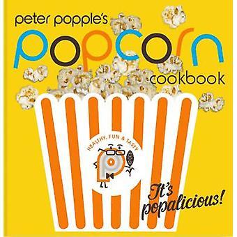 Popcorn Cookbook de Peter Popple par Peter Popple - livre 9781780720302