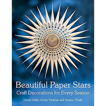 Schöne Papiersterne - Handwerk Dekorationen für jede Jahreszeit von Ursula S