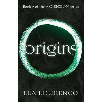 Origins - Book 2 of the Ascension Series by Ela Lourenco - 97817880370