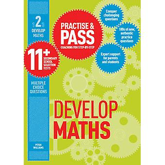 Practise & Pass 11+ Level Two - Develop Maths by Peter Williams - 9781