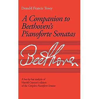 A Companion to Beethoven's Pianoforte Sonatas - Analysis by Donald Fra