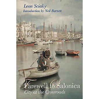 Farewell to Salonica by Leon Sciaky - Neil Barnett - 9781905791224 Bo