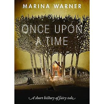 Once Upon a Time - A Short History of Fairy Tale by Marina Warner - 97