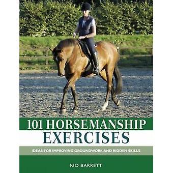 101 Horsemanship Exercises - Ideas for Improving Groundwork and Ridden