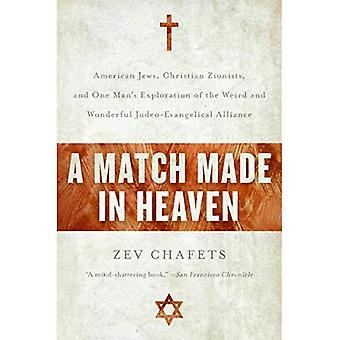 Match Made in Heaven: amerikanska judar, kristna sionister och en mans utforskning av de konstiga och underbara judisk-evangeliska alliansen