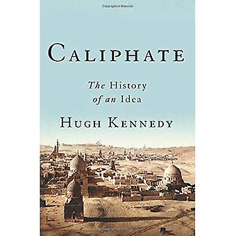 Kalifaat: De geschiedenis van een idee