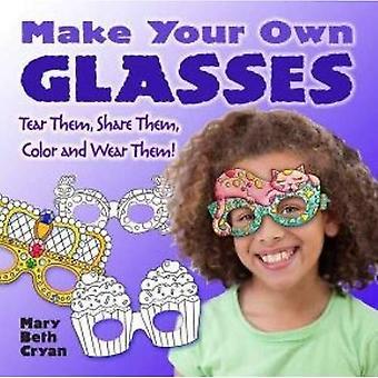 Fare i tuo occhiali: Li strappo, condividerli, colore e indossarli!