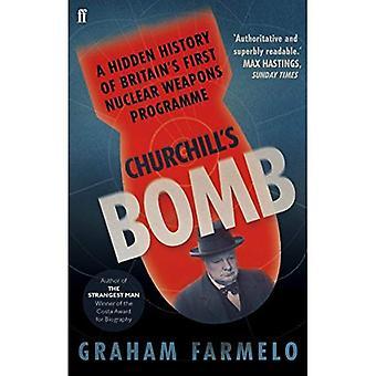 Churchills Bombe: eine verborgene Geschichte Großbritanniens ersten Kernwaffenprogramm