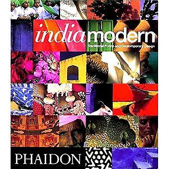 Indien Modern: Traditionella former och modern Design