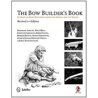 Van de bouwer van de boog boek: Europese Bow gebouw uit de steentijd tot heden